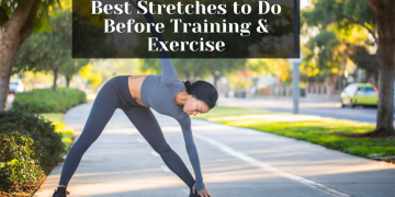 Best Stretches to Do Before Training & Exercise